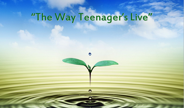 'The Way Teenager's Live'